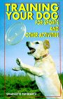Click link to order Training Your Dog For Sports and Other Activities